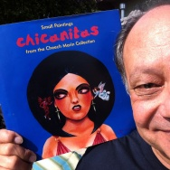 Cheech Marin and his newest project, a book of small paintings. Chicanitas.