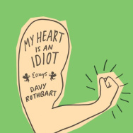 "Book cover for Davy Rothbart's ""My Heart Is An Idiot."""