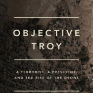 """Objective Troy"" by New York Times reporter Scott Shane."