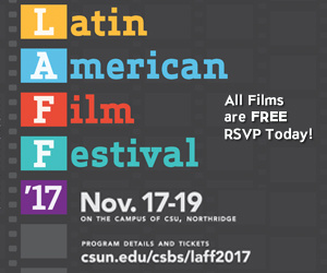 Cal State, Northridge College of Social and Behavioral Sciences - 4th Annual Latin American Film Festival 2017