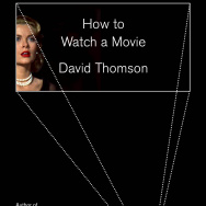 """How to Watch a Movie"" by David Thomson"