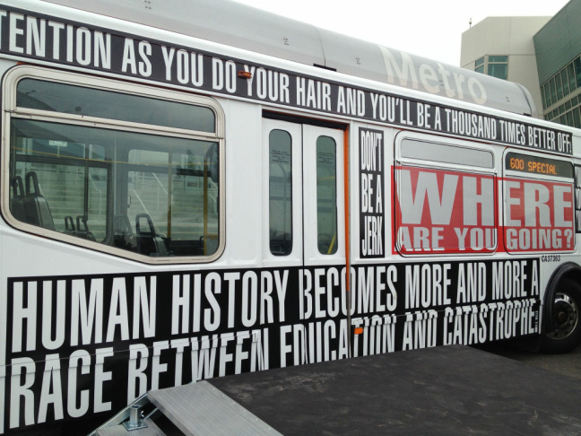 The LA Fund for Public Education kicked off Monday a $4 million campaign — and the largest initiative in city history — to revitalize arts education at the Los Angeles Unified School District. About a dozen city buses will feature L.A.-based artist Barbara Kruger's work produced for this effort.
