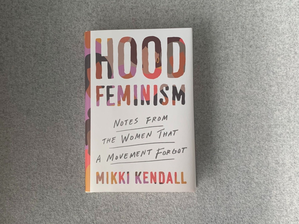 <em>Hood Feminism: Notes from the Women That a Movement Forgot,</em> by Mikki Kendall