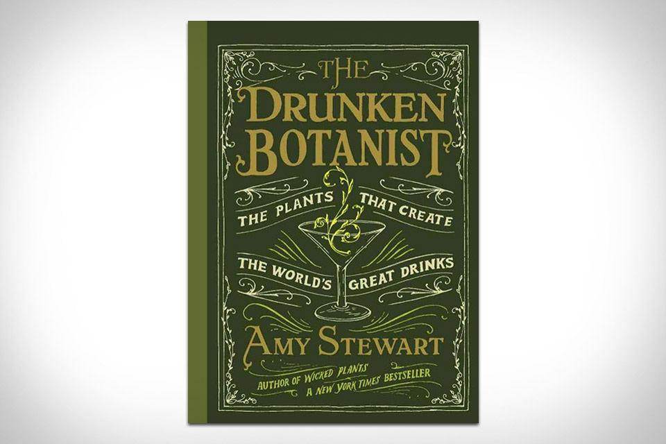 Amy Stewart's book goes into detail about the plants that go into classic alcoholic drinks.