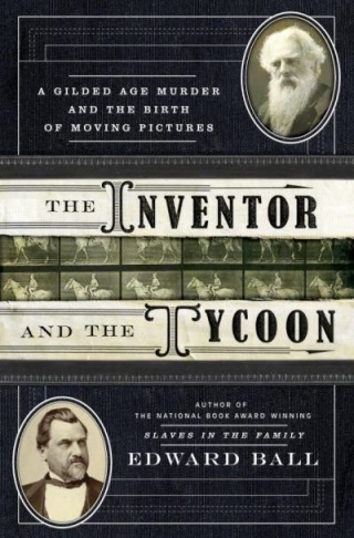 The Inventor and the Tycoon: A Gilded Age Murder and the Birth of Moving Pictures book cover