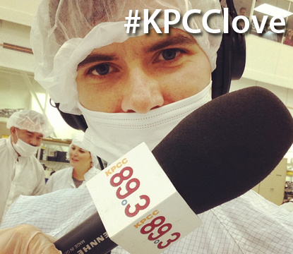 Behind the scenes with KPCC science reporter Sanden Totten.
