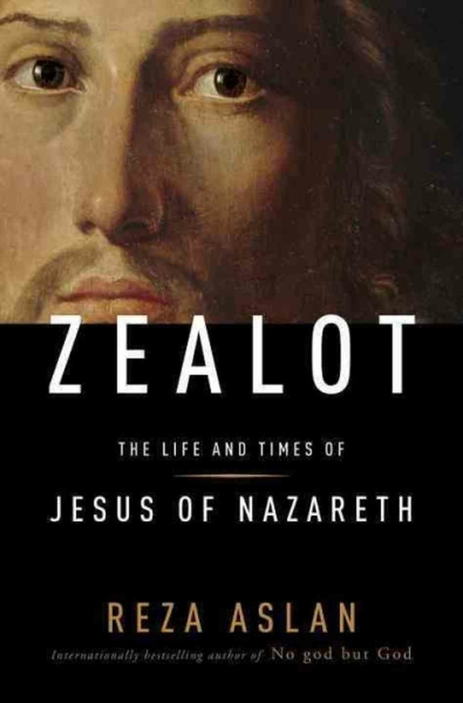 "Reza Aslan's new book, ""Zealot: The Life and Times of Jesus of Nazareth"""