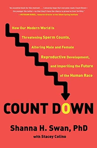 """Book cover for """"Count Down: How Our Modern World Is Threatening Sperm Counts, Altering Male and Female Reproductive Development, and Imperiling the Future of the Human Race"""" by Shanna H. Swan and Stacey Colino."""