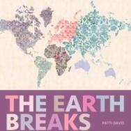 """""""The Earth Breaks in Colors"""" by Patti Davis"""
