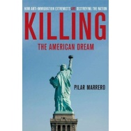 "Pilar Marrero's book ""Killing The American Dream."""