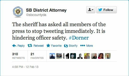 San Bernardino County's District Attorney's Office tweets that the sheriff's department has asked all members of the press to stop tweeting immediately as it could affect officer safety in the search for Dorner.