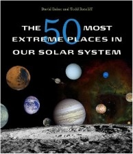 The 50 Most Extreme Places in Our Solar System.