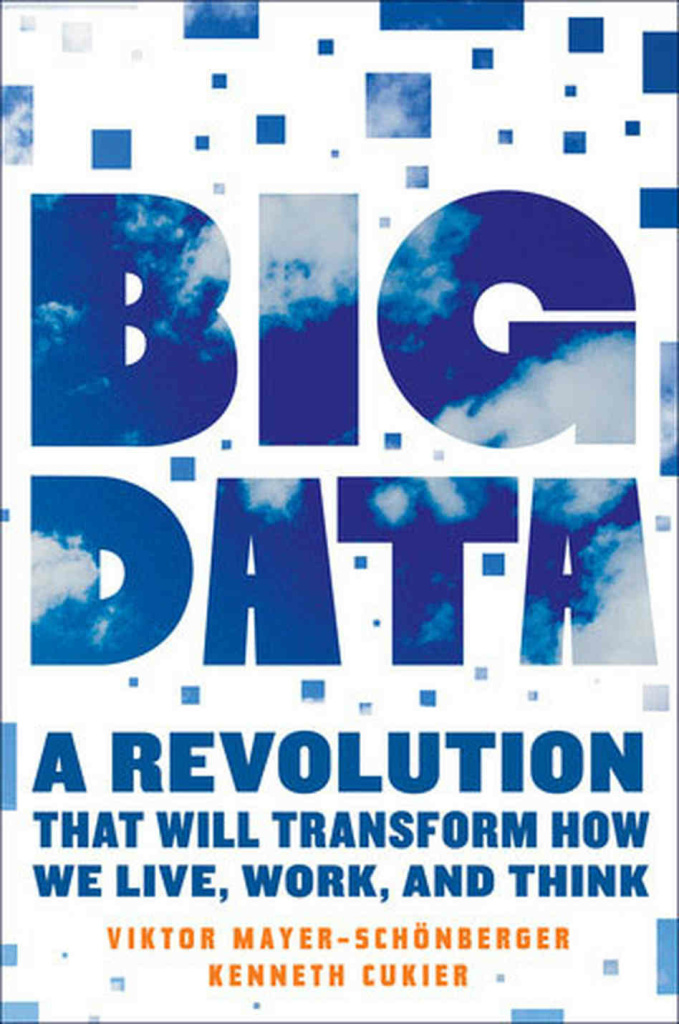 "Kenneth Cukier and Viktor Mayer-Schonberger authored ""Big Data: A revolution that will transform how we live, work, and think."""