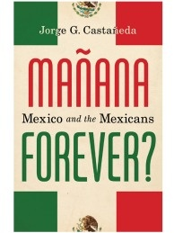 Manana Forever: Mexico and the Mexicans