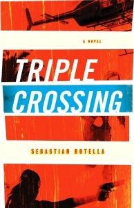 Triple Crossing, by Sebastian Rotella