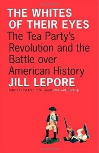 Combining her own interviews with Tea Partiers and her vast knowledge of the nation's founding fathers, Harvard history professor and New Yorker staff writer Jill Lepore takes the Tea Party movement to task over their reading of American history in her new book.