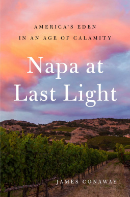 Napa at Last Light by James Conaway