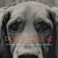 """Dog Medicine"" by Julie Barton"