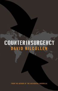 Kilcullen delves into the mind of a military strategist, defining both counterinsurgency and counter-terrorism tactics and laying out his views on the current situation in Iraq, Afghanistan and elsewhere