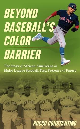 """Copy of the book """"Beyond Baseball's Color Barrier: The Story of African Americans in Major League Baseball, Past, Present, and Future"""" (Rowman & Littlefield, May 2021)"""