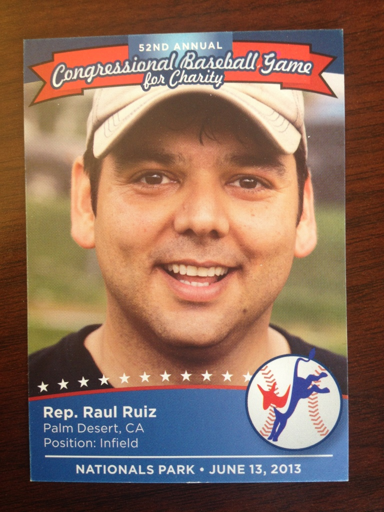 Rookie Congressman Raul Ruiz will play third base for the Democrats.