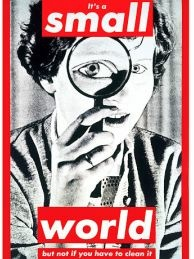 "The promoters of ""Artmageddon"" encourage Angelenos to get out of their cars this weekend and take a closer look at art close to home during the 405 Freeway's shutdown. This detail is from Barbara Kruger's Untitled (It's a small world but not if you have to clean it) from 1990."