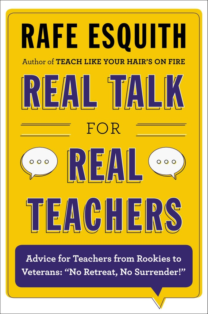 """Reknown teacher Rafe Esquith's new book, """"Real Talk for Real Teachers: Advice for Teachers from Rookies to Veterans: """"No Retreat, No Surrender!"""" shares his teaching secrets."""