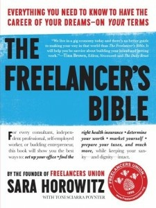 "Sara Horowitz, the executive director of the Freelancer's Union, offers tips on how independent contractors should navigate the world of freelancing in ""The Freelancers Bible."""