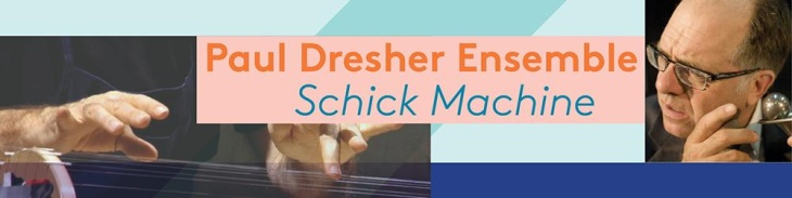 The Paul Dresher Ensemble - Schick Machine