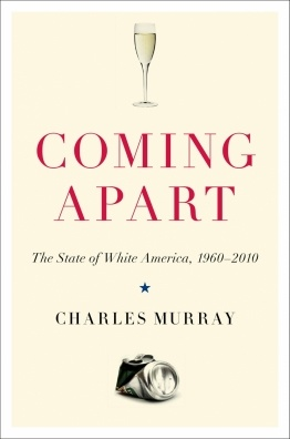 Coming Apart: The State of White America, 1960 – 2010