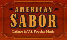 American Sabor: Latinos in U.S. Popular Music
