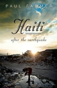 Haiti: After the Earthquake, by Paul Farmer.