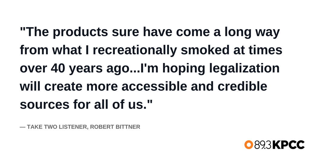 Take Two listener, Robert Bittner weighs in on California's legalization of recreational pot.