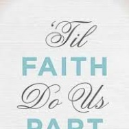 'Til Faith Do Us Part