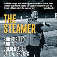 Cover art for 'The Steamer: Bud Furillo and the Golden Age of L.A. Sports'