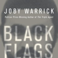 """Black Flags: The Rise of ISIS"" by Joby Warrick"