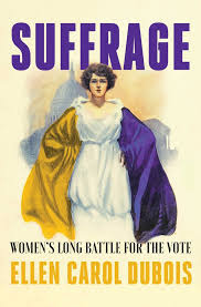 Suffrage: Women's Long Battle for the Vote (Simon & Schuster, 2020)