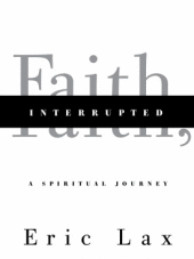 Faith, Interrupted: A Spiritual Journey