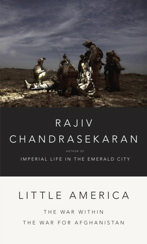 In his new book, Rajiv Chandrasekaran sheds light on the war in Afghanistan