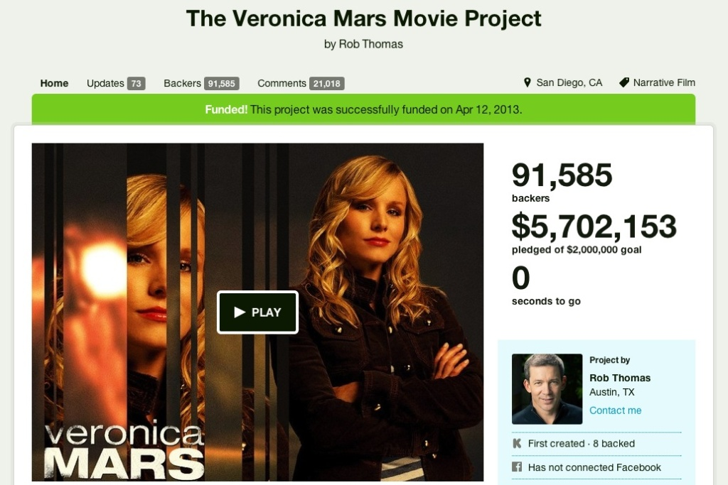 The Veronica Mars Movie Project was fully funded on Kickstarter.