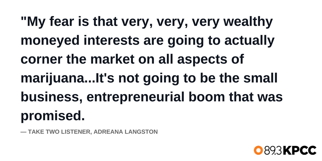 Take Two listener, Adreana Langston weighs in on California's legalization of recreational pot.