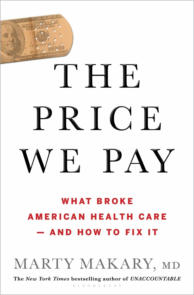 The Price We Pay by Marty Makary, MD