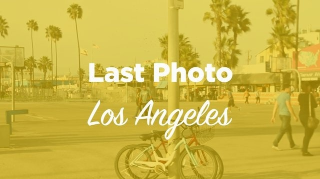 Last Photo - Los Angeles