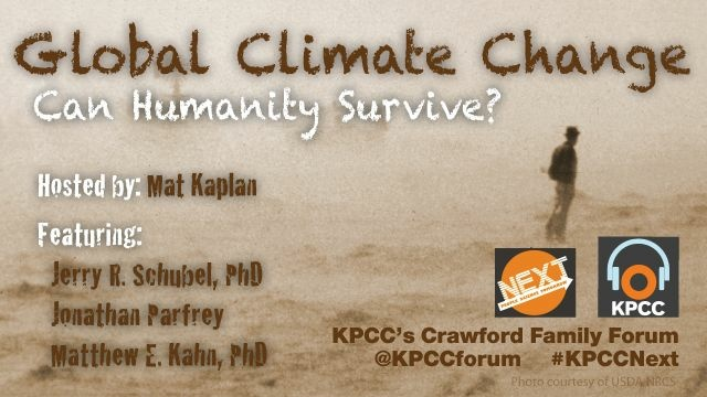 Mat Kaplan and guests Jerry Schubel, Jonathan Parfrey and Matthew Kahn discuss Global Climate Change in this NEXT event from March 6, 2013.