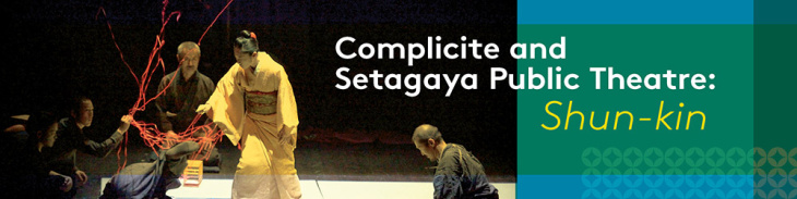 Complicite and Setagaya Public Theatre: Shun-kin