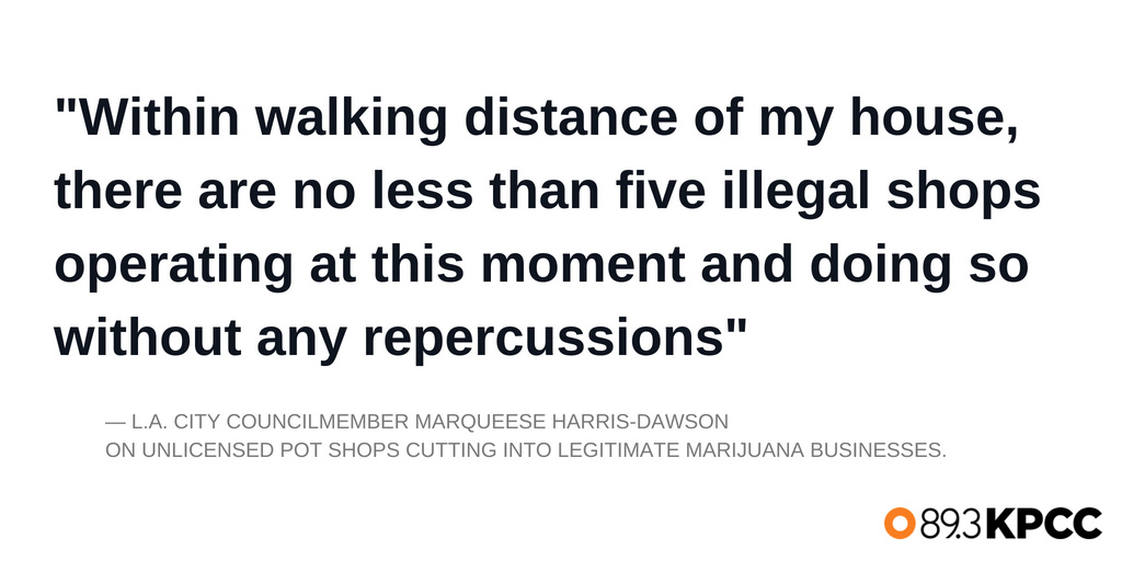 Quote from Councilmember Marqueese Harris-Dawson regarding the city's crackdown on illegal pot shops.