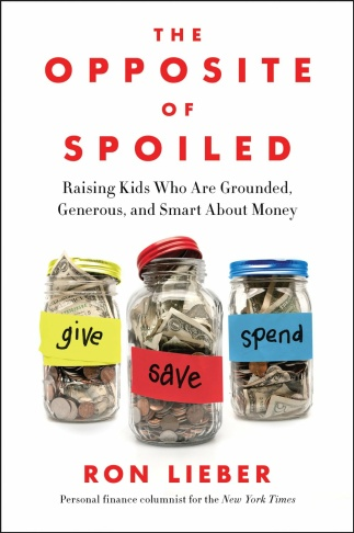 cover art for the new book, The Opposite of Spoiled by Ron Lieber.