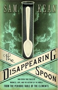 "Sam Kean lays out all the unknown history of the periodic table in his book ""The Disappearing Spoon"
