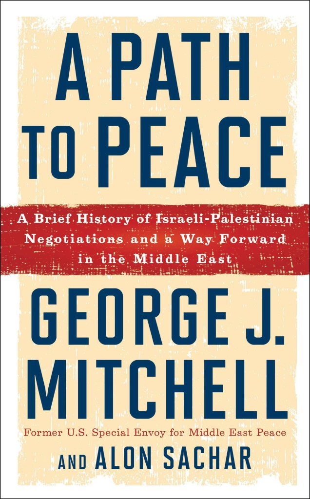 """""""A Path to Peace: A Brief History of Israeli-Palestinian Negotiations and a Way Forward in the Middle East."""""""
