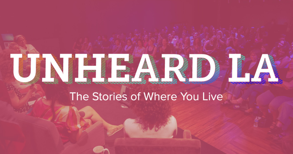 Unheard LA - the stories of where you live